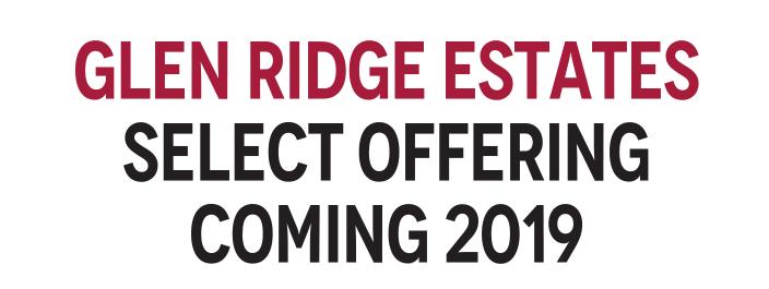 Glen Ridge Estates Select Offering Coming 2019
