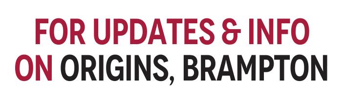 For Updates & Info On Origins, Brampton