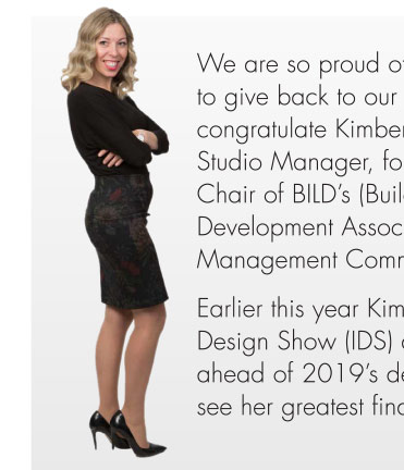 We are so proud of our team and their desire to give back to our industry. We would like to congratulate Kimberly Bianchi, our Décor Studio Manager, for recently being named the Chair of BILD's (Building Industry & Land Development Association) Design and Décor Management Committee.
