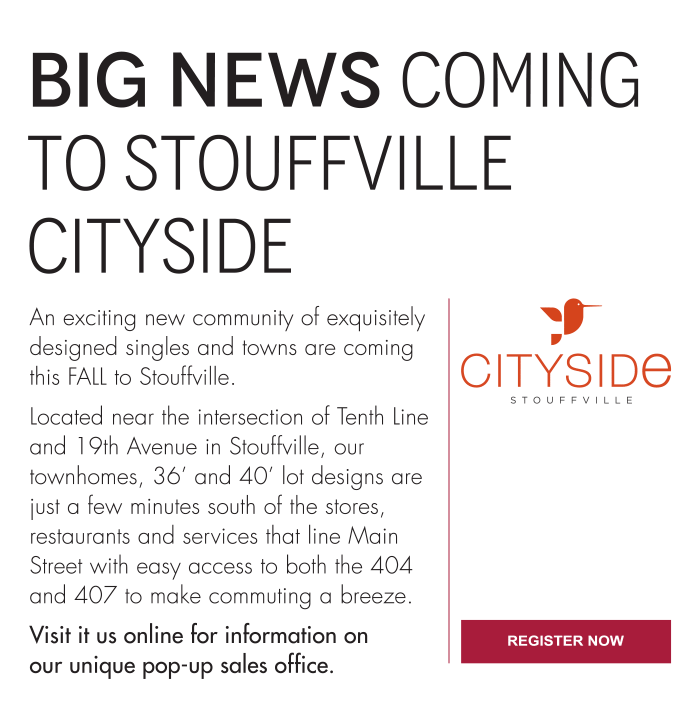 Big News Coming to Stouffville Cityside. An exciting new community of exquisitely designed singles and towns are coming this FALL to Stouffville.Located near the intersection of Tenth Line and 19th Avenue in Stouffville, our townhomes, 36' and 40' lot designs are just a few minutes south of the stores, restaurants and services that line Main Street with easy access to both the 404 and 407 to make commuting a breeze. Visit it us online for information on  our unique pop-up sales office.