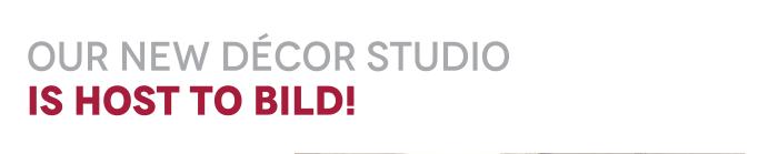 Our New Décor Studio Is Host To BILD!
