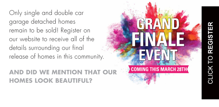 And Did We Mention That Our Homes Look Beautiful?  Grand Finale Event Coming March 28th   Click to Register