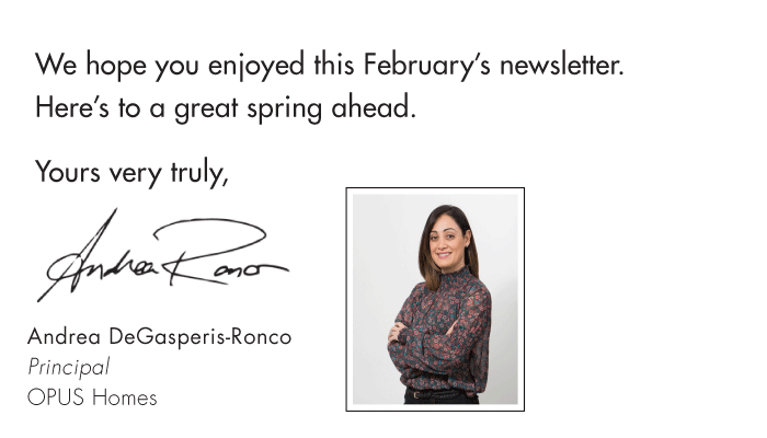 We hope you enjoyed this February's newsletter. Here's to a great spring ahead.