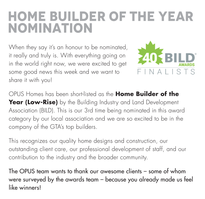 Home Builder Of The Year Nomination When they say it's an honour to be nominated, it really and truly is. With everything going on in the world right now, we were excited to get some good news this week and we want to share it with you!
