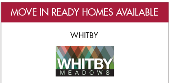 MOVE IN READY HOMES AVAILABLE Whitby Whitby Meadows Only 1 home left!  Lot 17