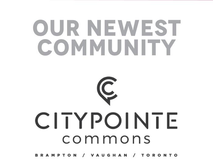 Our Newest Community CityPointe Commons Brampton  Vaughan  Toronto