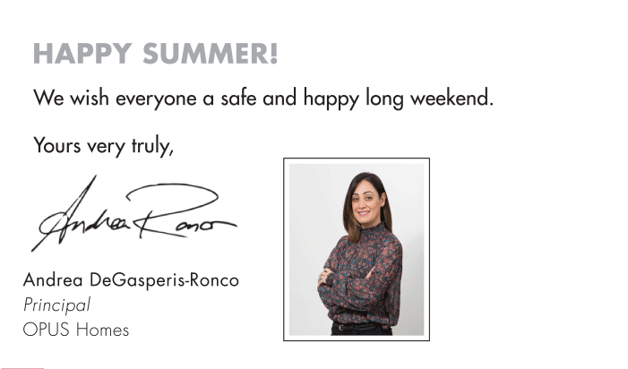 Happy Summer! We wish everyone a safe and happy long weekend. Yours very truly,