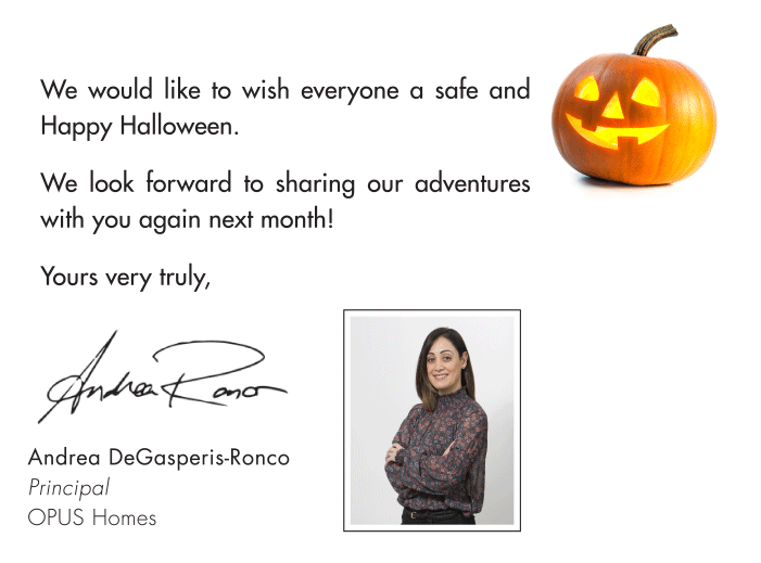 We would like to wish everyone a safe and Happy Halloween. We look forward to sharing our dventures with you again next month! Yours very truly,