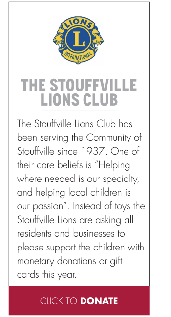 "The Stouffville Lions Club has been serving the Community of Stouffville since 1937. One of their core beliefs is ""Helping where needed is our specialty, and helping local children is our passion"". Instead of toys the Stouffville Lions are asking all residents and businesses to please support the children with monetary donations or gift cards this year."